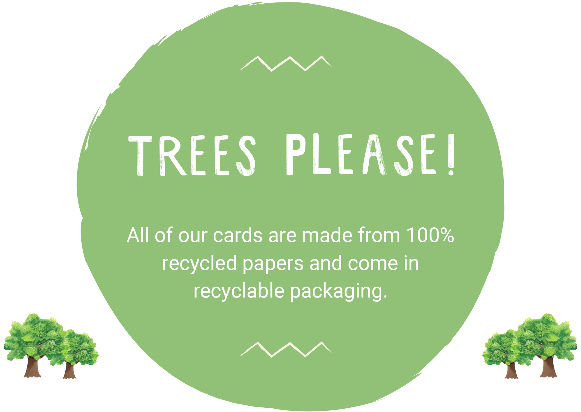 All of our cards are made from 100% recycled papers and come in recyclable packaging.
